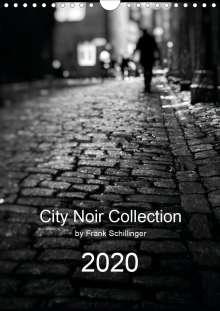 Frank Schillinger: City Noir Collection (Wall Calendar 2020 DIN A4 Portrait), Diverse