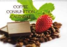 Avianaarts Design Fotografie By Tanja Riedel: Coffee Consumption Calendar (Wall Calendar 2020 DIN A3 Landscape), Diverse