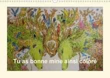 Thierry Brillard: Tu as bonne mine ainsi coloré (Calendrier mural 2020 DIN A3 horizontal), Diverse