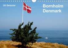 Uli Geissler: Bornholm - Denmark (Wall Calendar 2021 DIN A4 Landscape), Kalender