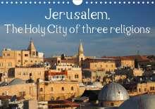 Uli Geissler: Jerusalem. The Holy City of three religions (Wall Calendar 2021 DIN A4 Landscape), Kalender