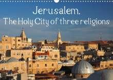 Uli Geissler: Jerusalem. The Holy City of three religions (Wall Calendar 2021 DIN A3 Landscape), Kalender