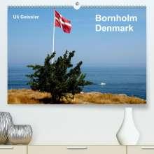 Uli Geissler: Bornholm - Denmark (Premium, hochwertiger DIN A2 Wandkalender 2021, Kunstdruck in Hochglanz), Kalender