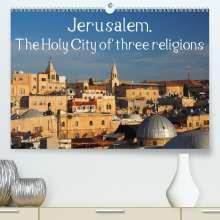 Uli Geissler: Jerusalem. The Holy City of three religions (Premium, hochwertiger DIN A2 Wandkalender 2021, Kunstdruck in Hochglanz), Kalender