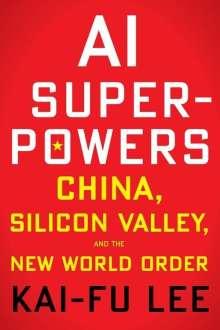 Kai-Fu Lee: AI Superpowers, Buch