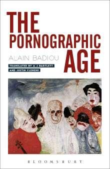 Alain Badiou: The Pornographic Age, Buch
