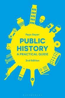 Faye Sayer (Manchester Metropolitan University, UK): Public History, Buch