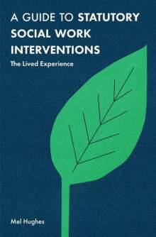 Mel Hughes: A Guide to Statutory Social Work Interventions, Buch