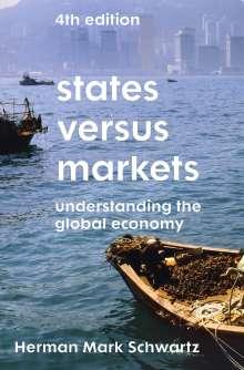 Herman Mark Schwartz: States Versus Markets: Understanding the Global Economy, Buch