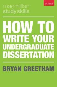 Bryan Greetham: How to Write Your Undergraduate Dissertation, Buch