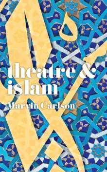 Marvin Carlson: Theatre and Islam, Buch