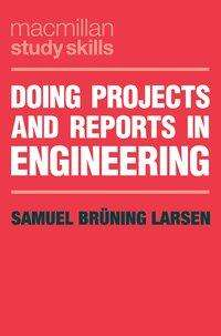 Samuel Brüning Larsen: Doing Projects and Reports in Engineering, Buch