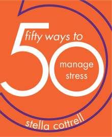 Stella Cottrell: 50 Ways to Manage Stress, Buch