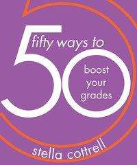 Stella Cottrell: 50 Ways to Boost Your Grades, Buch