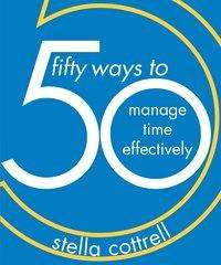 Stella Cottrell: 50 Ways to Manage Time Effectively, Buch