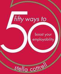 Stella Cottrell: 50 Ways to Boost Your Employability, Buch