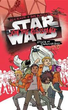 Ben Acker: Star Wars: Join the Resistance 03:  Attack on Starkiller Base, Buch