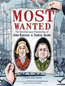 Sarah Jane Marsh: Most Wanted: The Revolutionary Partnership of John Hancock & Samuel Adams, Buch