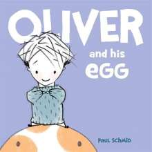 Paul Schmid: Oliver and his Egg, Buch