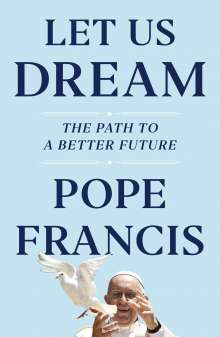 Pope Francis: Let Us Dream, Buch