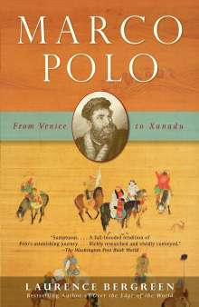 Laurence Bergreen: Marco Polo: From Venice to Xanadu, Buch