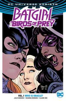 Shawna Benson: Batgirl And The Birds Of Prey Vol. 1 Who Is Oracle? (Rebirth), Buch