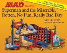 Dave Croatto: Superman and the Miserable, Rotten, No Fun, Really Bad Day, Buch