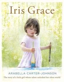 Arabella Carter-Johnson: Iris Grace, Buch