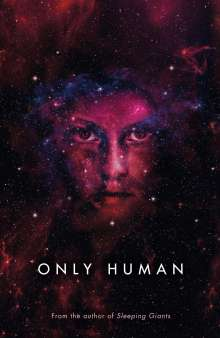 Sylvain Neuvel: Only Human, Buch