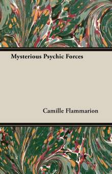 Camille Flammarion: Mysterious Psychic Forces, Buch