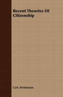 Carl. Brinkmann: Recent Theories Of Citizenship, Buch