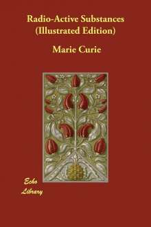 Marie Curie: Radio-Active Substances (Illustrated Edition), Buch