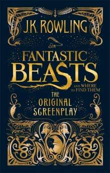 Joanne K. Rowling: Fantastic Beasts and Where to Find Them. The Original Screenplay, Buch