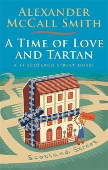 Alexander McCall Smith: A Time of Love and Tartan, Buch