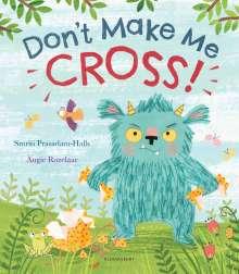 Smriti Prasadam-Halls: Don't Make Me Cross!, Buch
