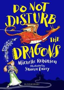 Michelle Robinson: Do Not Disturb the Dragons, Buch
