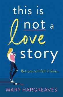 Mary Hargreaves: This Is Not A Love Story, Buch