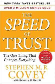 Stephen M. R. Covey: The Speed of Trust: The One Thing That Changes Everything, Buch