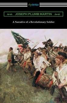 Joseph Plumb Martin: A Narrative of a Revolutionary Soldier, Buch