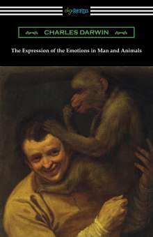 Charles Darwin: The Expression of the Emotions in Man and Animals, Buch