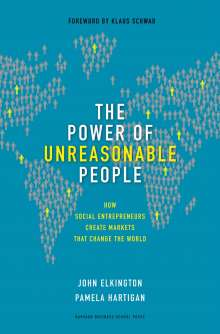 John Elkington: The Power of Unreasonable People, Buch