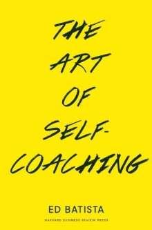 Ed Batista: The Art of Self-Coaching, Buch