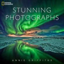 Annie Griffiths: National Geographic - Stunning Photographs, Buch