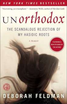Deborah Feldman: Unorthodox: The Scandalous Rejection of My Hasidic Roots, Buch