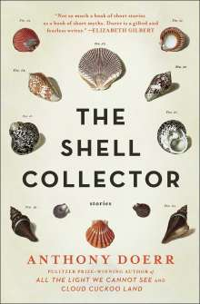 Anthony Doerr: The Shell Collector: Stories, Buch