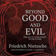 Friedrich Wilhelm Nietzsche: Beyond Good and Evil: Prelude to a Philosophy of the Future, MP3-CD