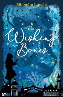 Michelle Lovric: The Wishing Bones, Buch