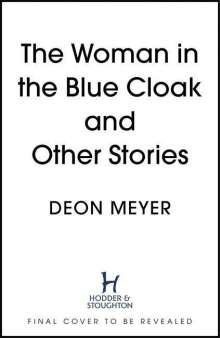 Deon Meyer: The Woman in the Blue Cloak and Other Stories, Buch