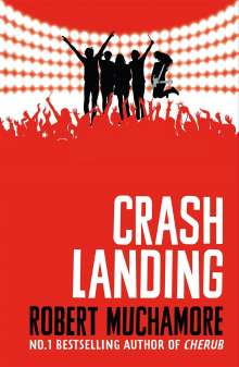 Robert Muchamore: Rock War 04: Crash Landing, Buch