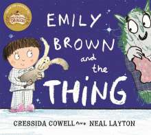 Cressida Cowell: Emily Brown and the Thing, Buch
